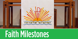 Learn about Faith Milestones